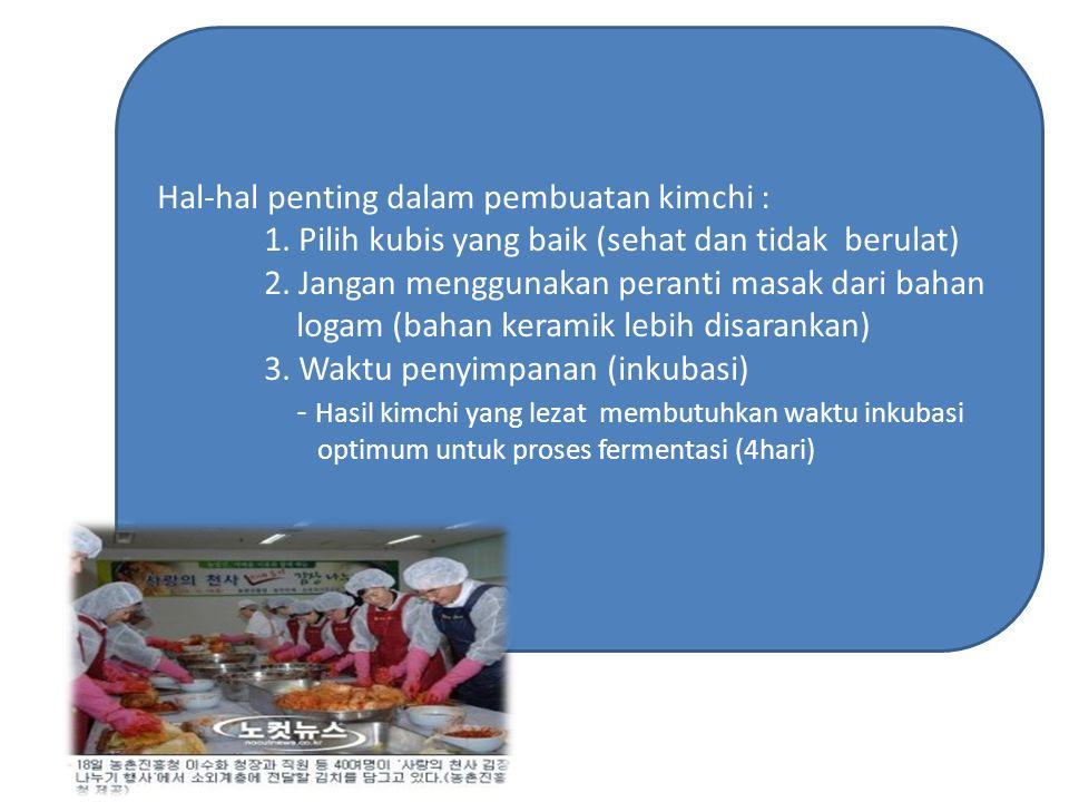 Hal-hal penting dalam pembuatan kimchi :
