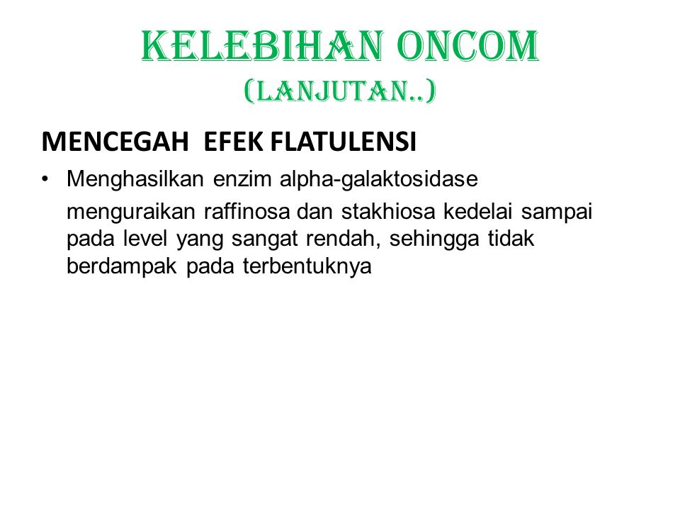 Kelebihan Oncom (lanjutan..)