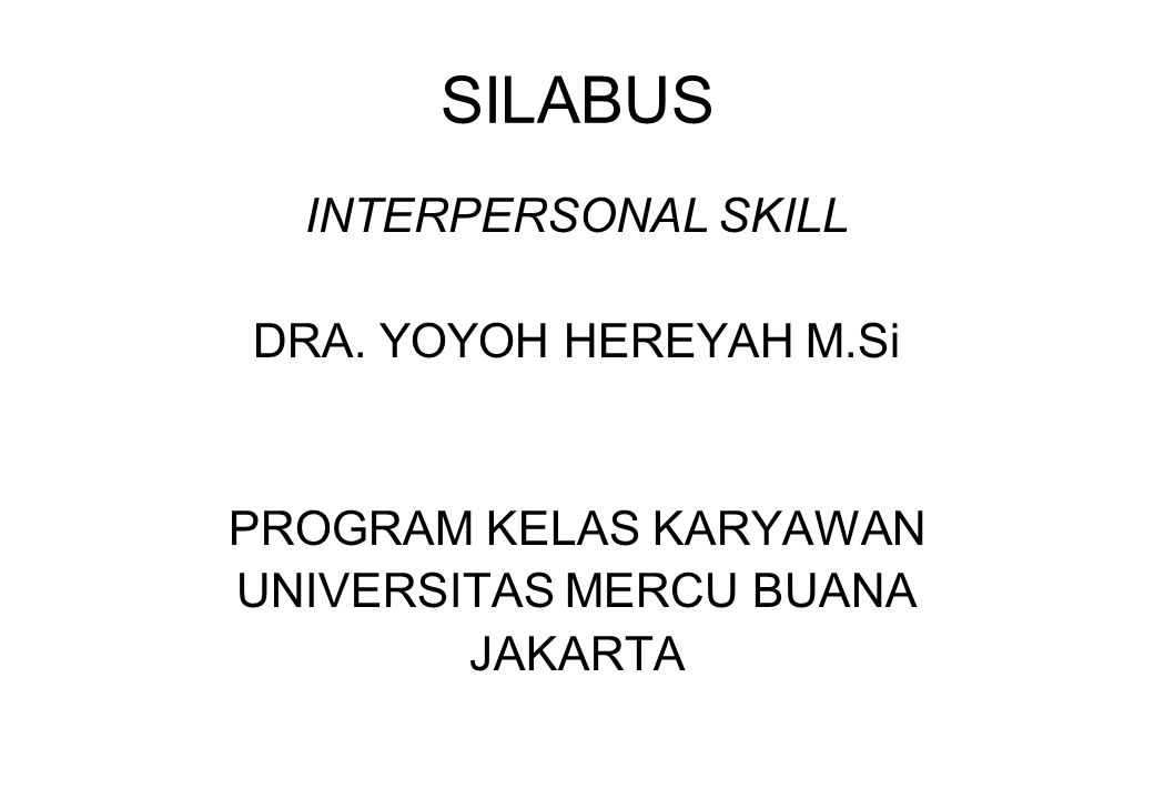 SILABUS INTERPERSONAL SKILL DRA. YOYOH HEREYAH M.Si