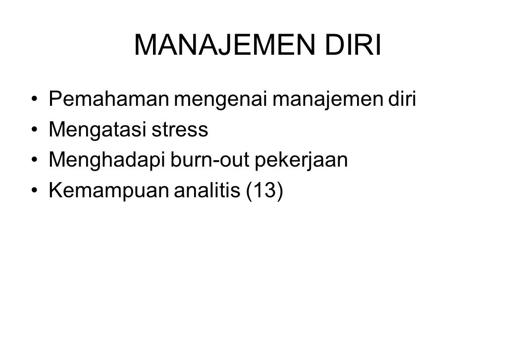 MANAJEMEN DIRI Pemahaman mengenai manajemen diri Mengatasi stress