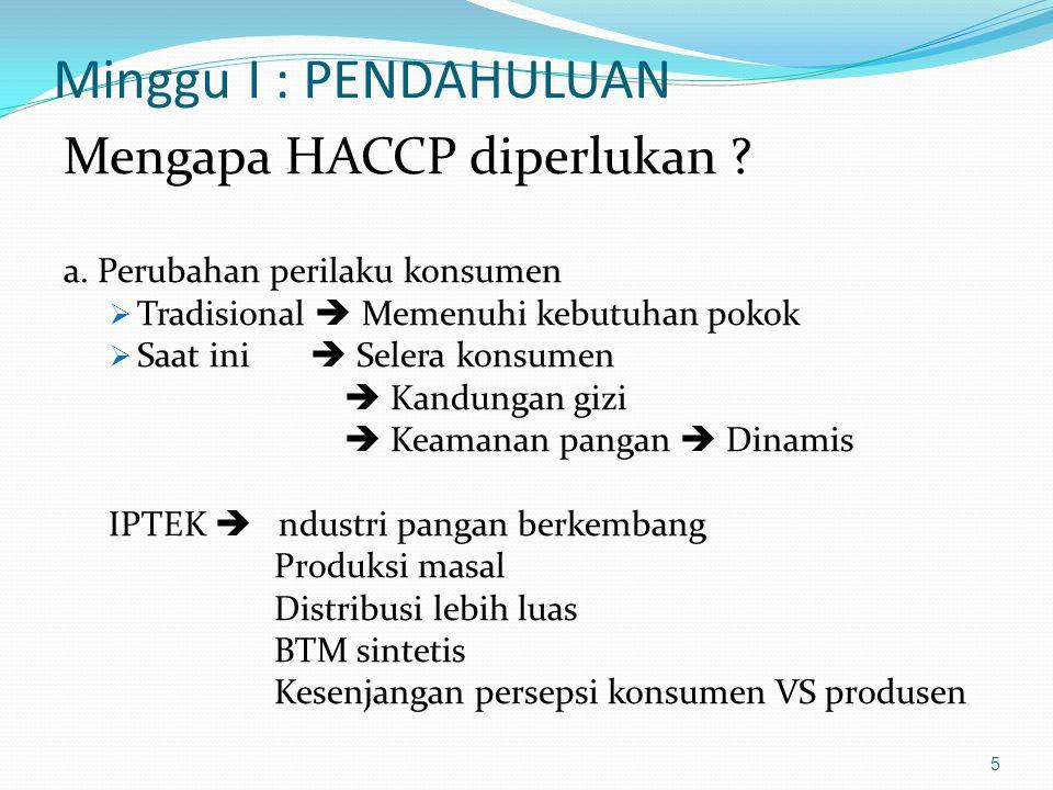 Minggu I : PENDAHULUAN Mengapa HACCP diperlukan