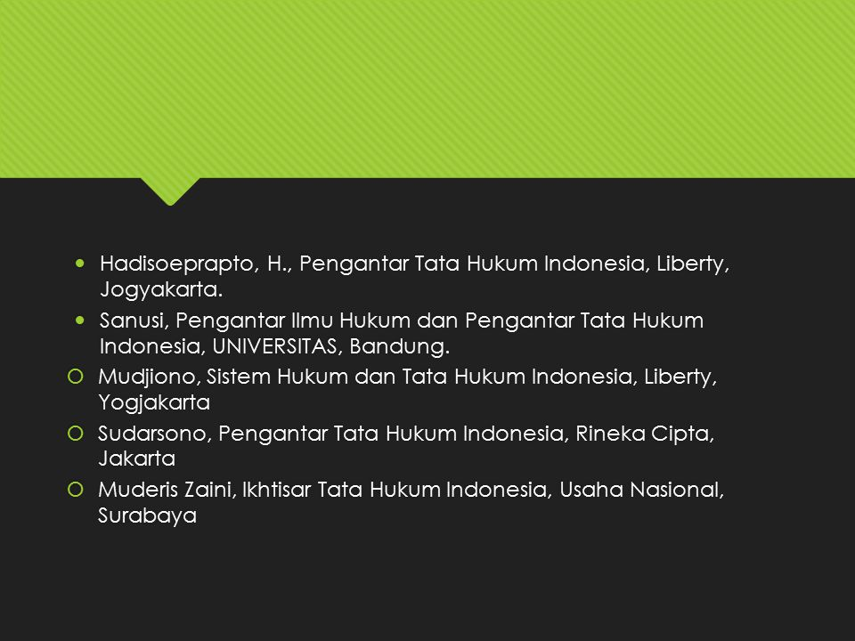 Hadisoeprapto, H., Pengantar Tata Hukum Indonesia, Liberty, Jogyakarta.