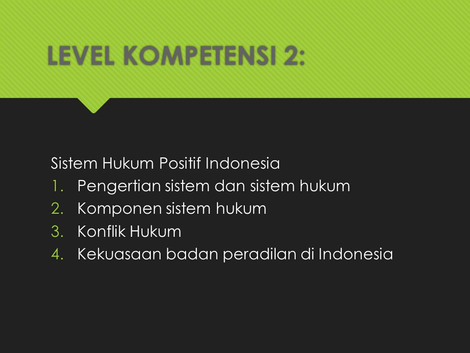 LEVEL KOMPETENSI 2: Sistem Hukum Positif Indonesia