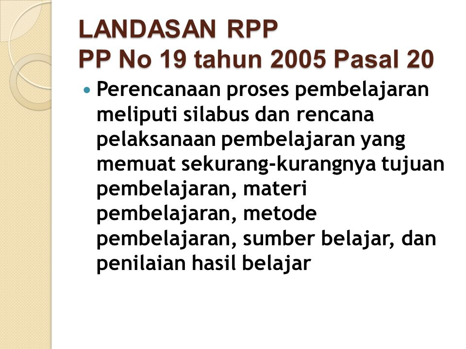 LANDASAN RPP PP No 19 tahun 2005 Pasal 20