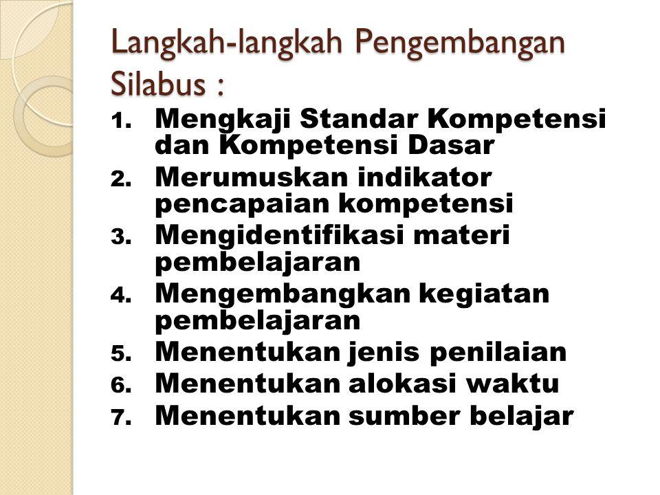 Langkah-langkah Pengembangan Silabus :