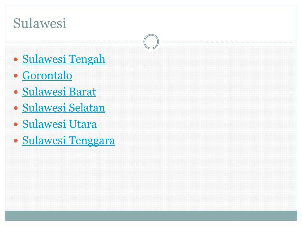 Sulawesi Sulawesi Tengah Gorontalo Sulawesi Barat Sulawesi Selatan