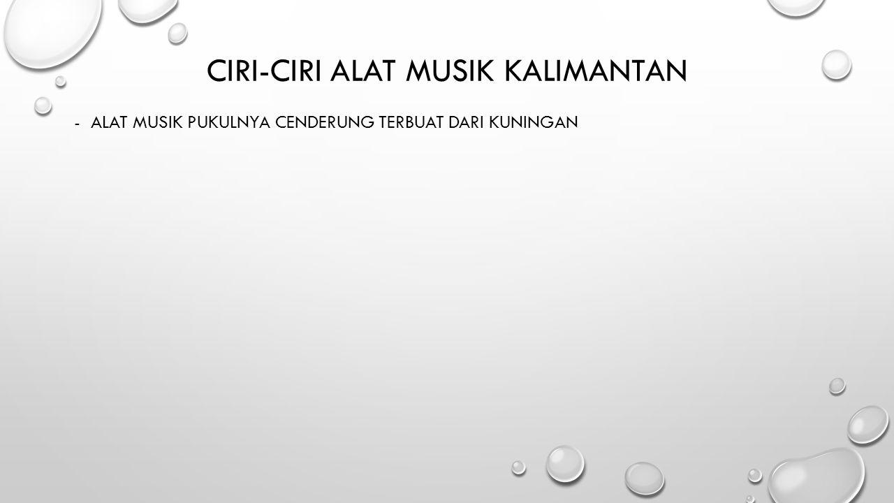 CIRI-Ciri alat musik kalimantan