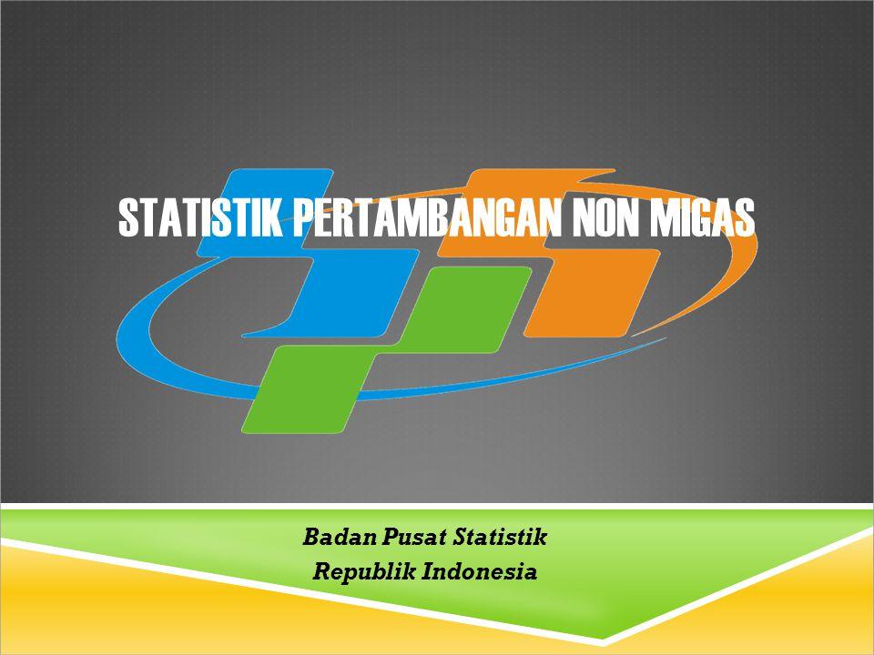 STATISTIK PERTAMBANGAN NON MIGAS