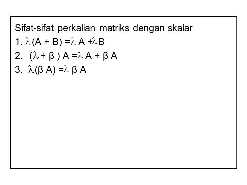 Sifat-sifat perkalian matriks dengan skalar