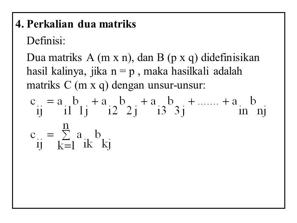 4. Perkalian dua matriks Definisi: