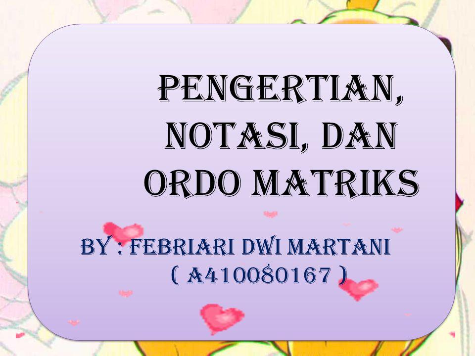 Pengertian, Notasi, dan Ordo Matriks