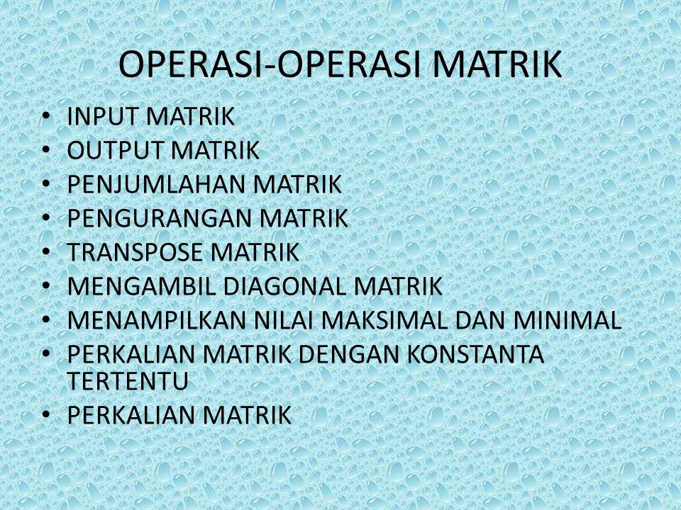 OPERASI-OPERASI MATRIK