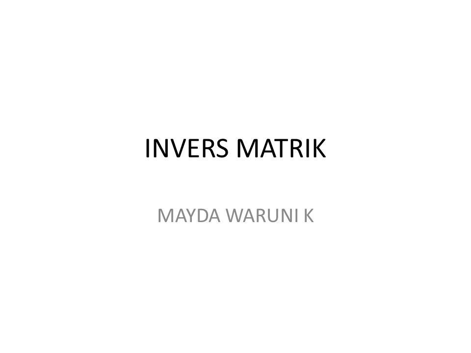 INVERS MATRIK MAYDA WARUNI K