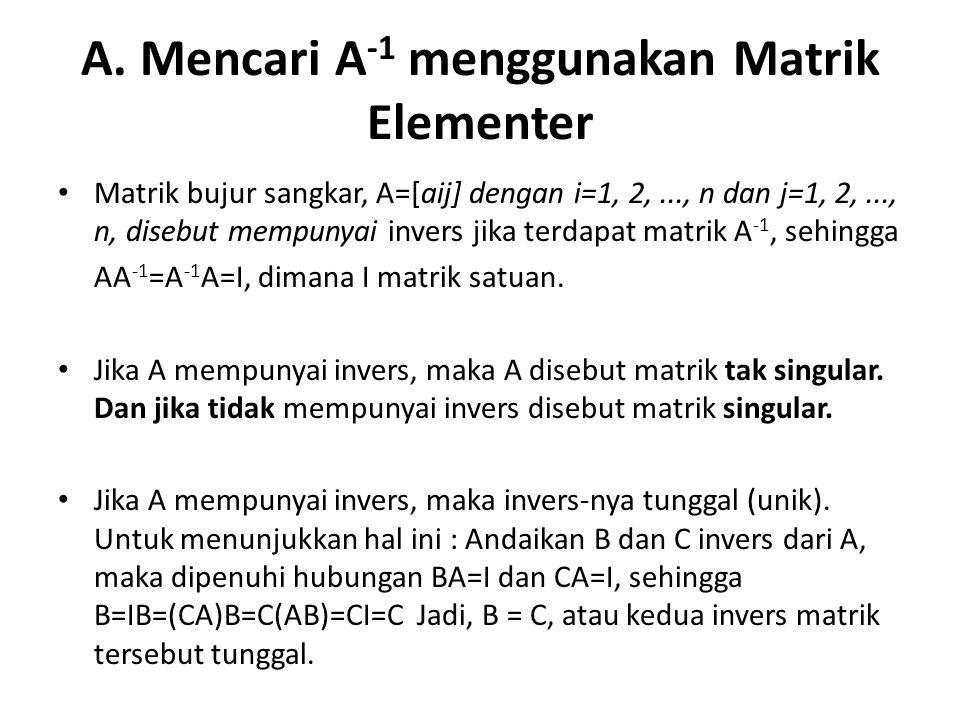 A. Mencari A-1 menggunakan Matrik Elementer