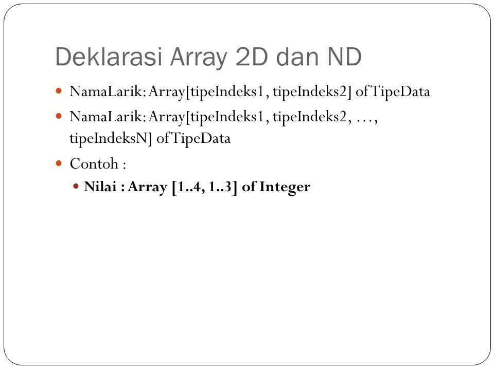 Deklarasi Array 2D dan ND