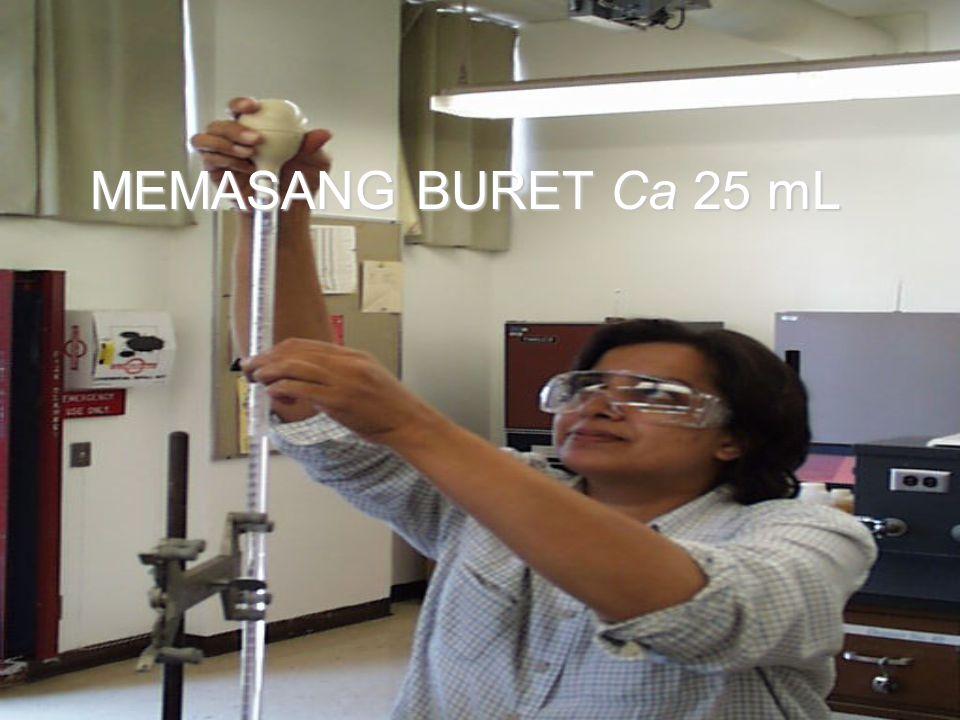 MEMASANG BURET Ca 25 mL