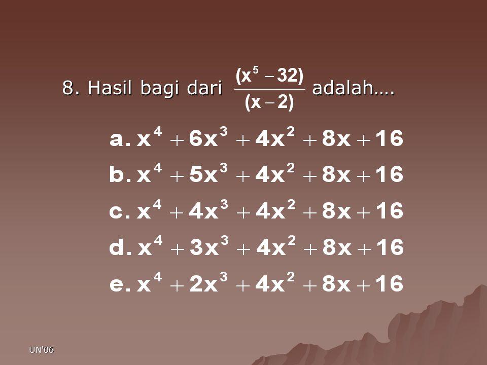 8. Hasil bagi dari adalah….