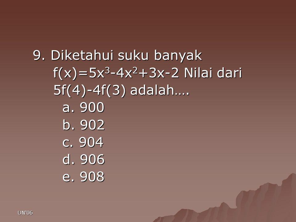 f(x)=5x3-4x2+3x-2 Nilai dari 5f(4)-4f(3) adalah…. a. 900 b. 902 c. 904