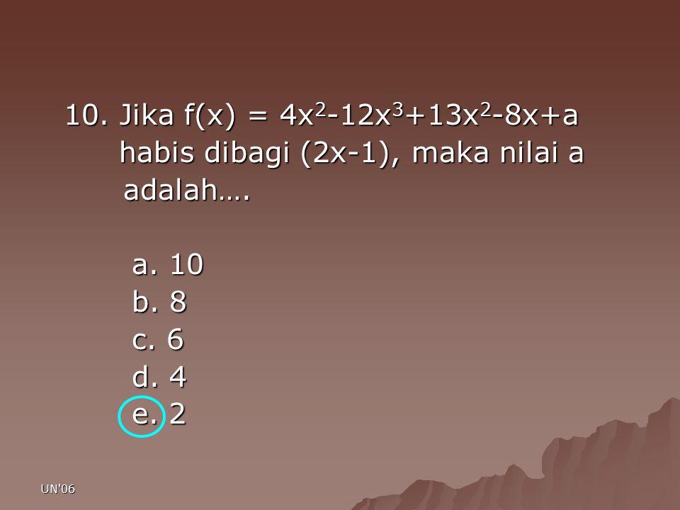 habis dibagi (2x-1), maka nilai a adalah…. a. 10 b. 8 c. 6 d. 4 e. 2