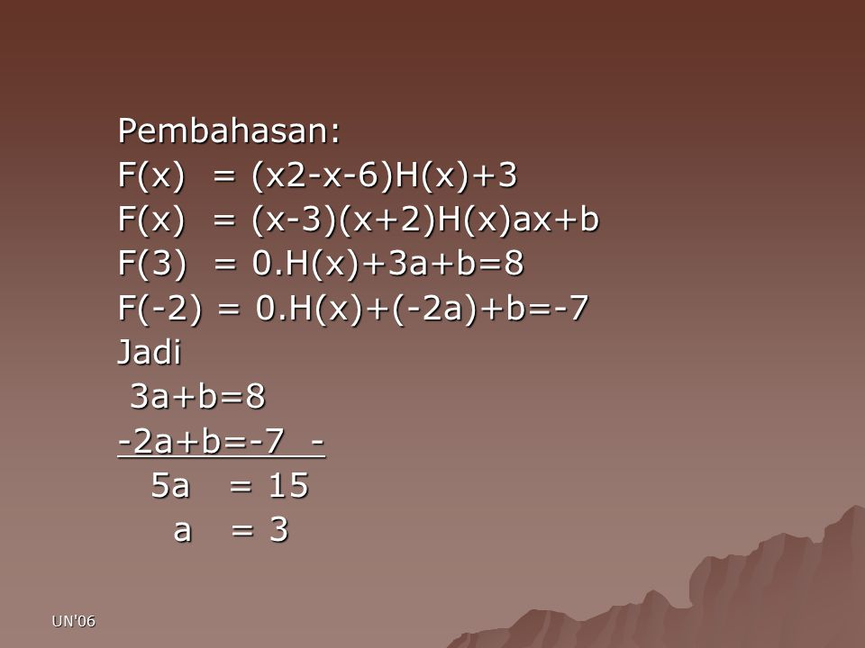 F(x) = (x-3)(x+2)H(x)ax+b F(3) = 0.H(x)+3a+b=8