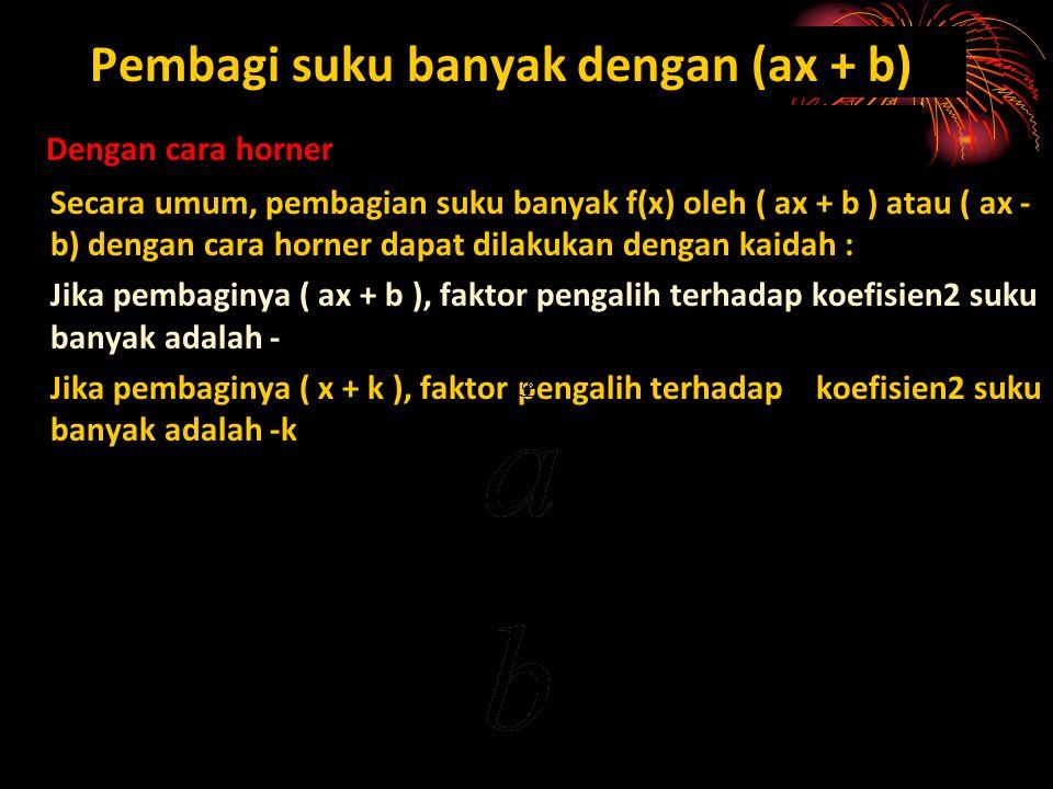 Pembagi suku banyak dengan (ax + b)