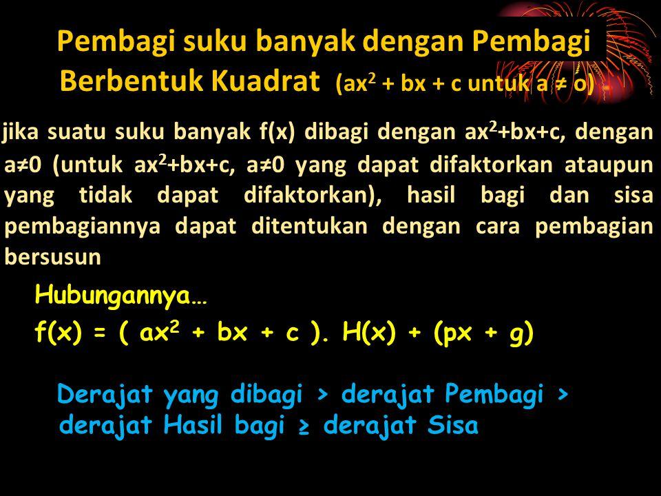 Pembagi suku banyak dengan Pembagi Berbentuk Kuadrat (ax2 + bx + c untuk a ≠ o)