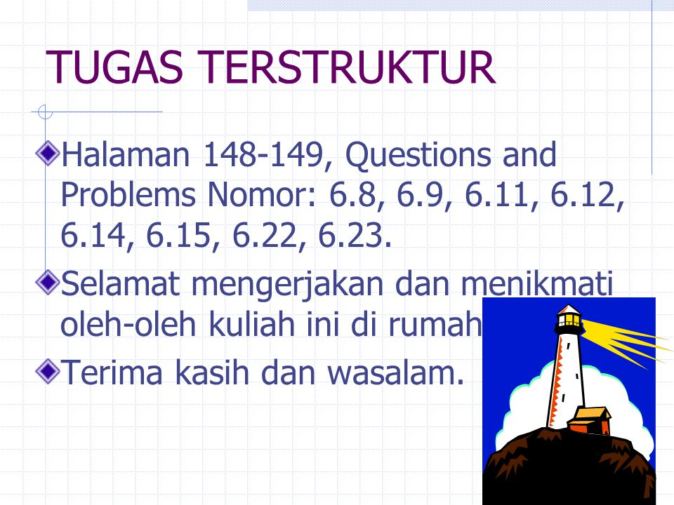 TUGAS TERSTRUKTUR Halaman 148-149, Questions and Problems Nomor: 6.8, 6.9, 6.11, 6.12, 6.14, 6.15, 6.22, 6.23.