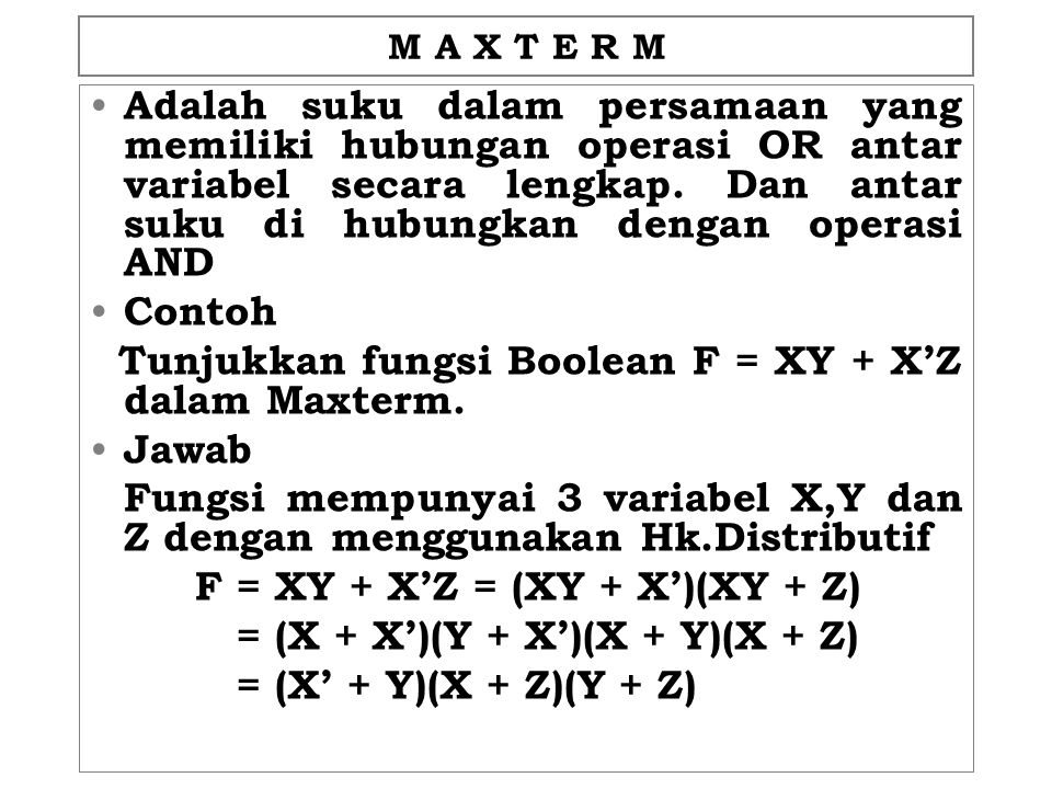 Tunjukkan fungsi Boolean F = XY + X'Z dalam Maxterm. Jawab