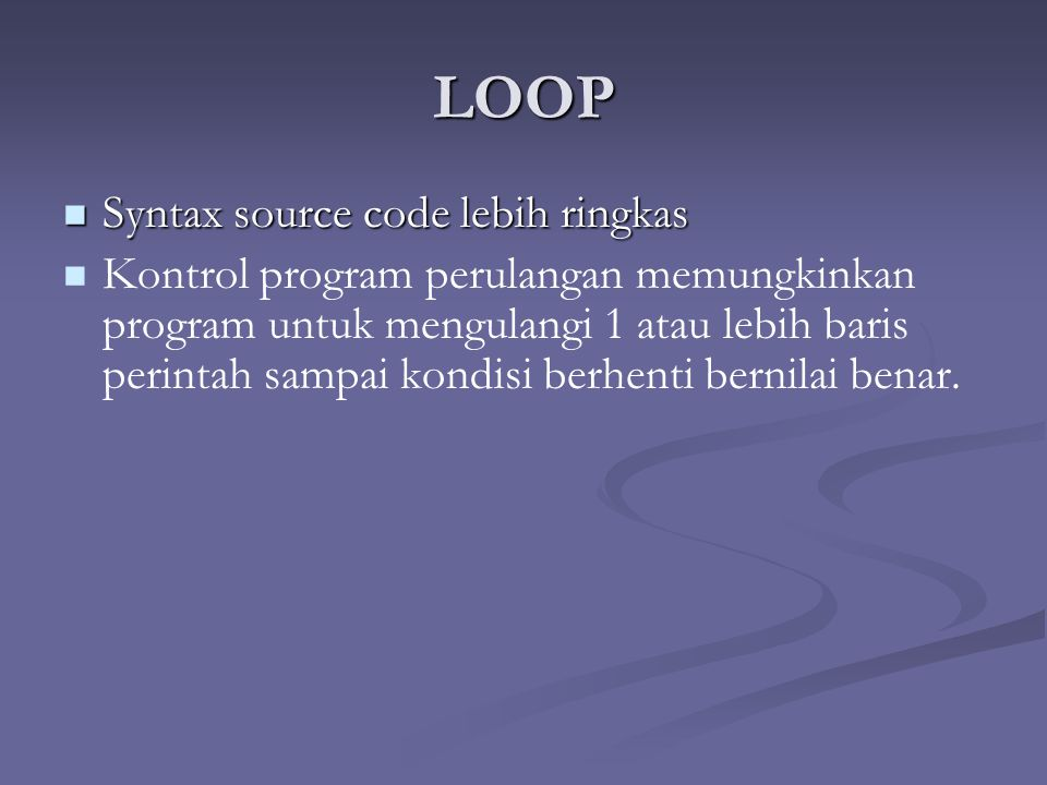 LOOP Syntax source code lebih ringkas