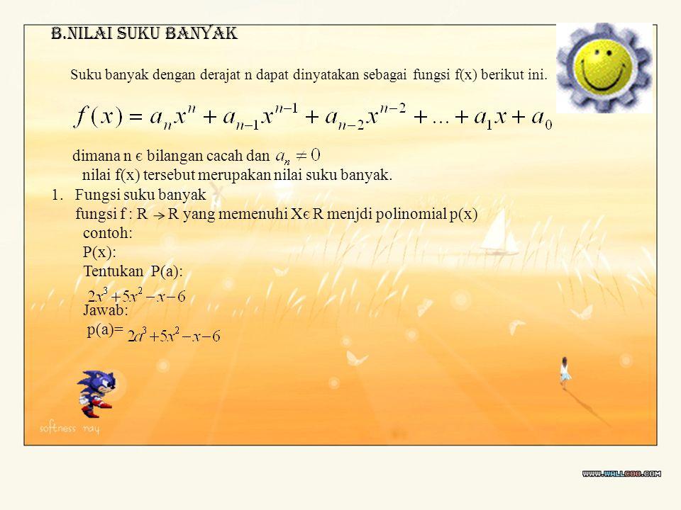 b.Nilai suku banyak nilai f(x) tersebut merupakan nilai suku banyak.