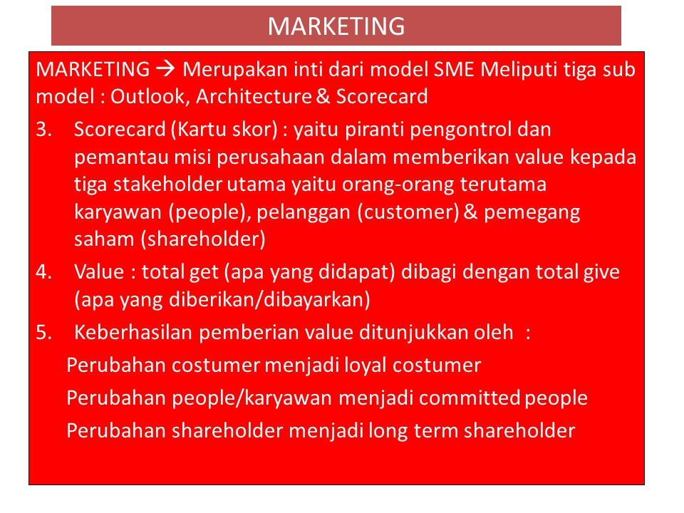 MARKETING MARKETING  Merupakan inti dari model SME Meliputi tiga sub model : Outlook, Architecture & Scorecard.