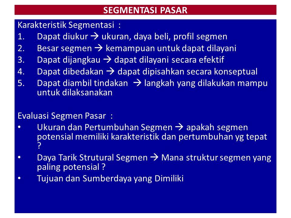 SEGMENTASI PASAR Karakteristik Segmentasi :