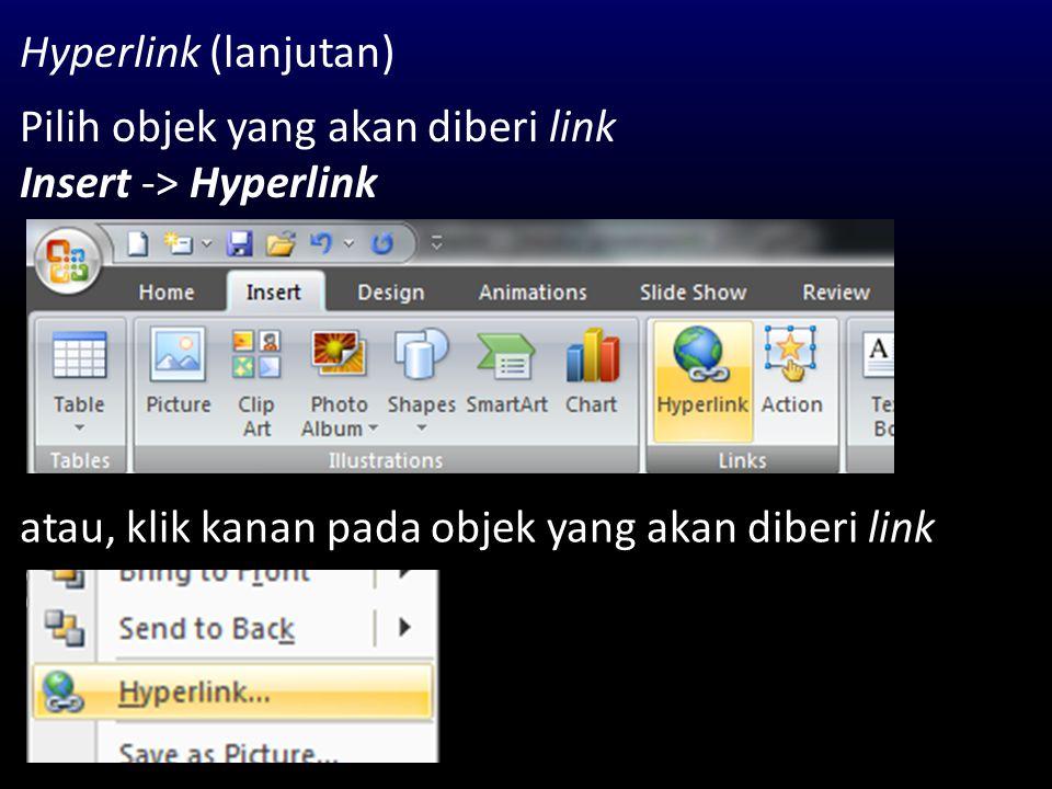 Hyperlink (lanjutan) Pilih objek yang akan diberi link.