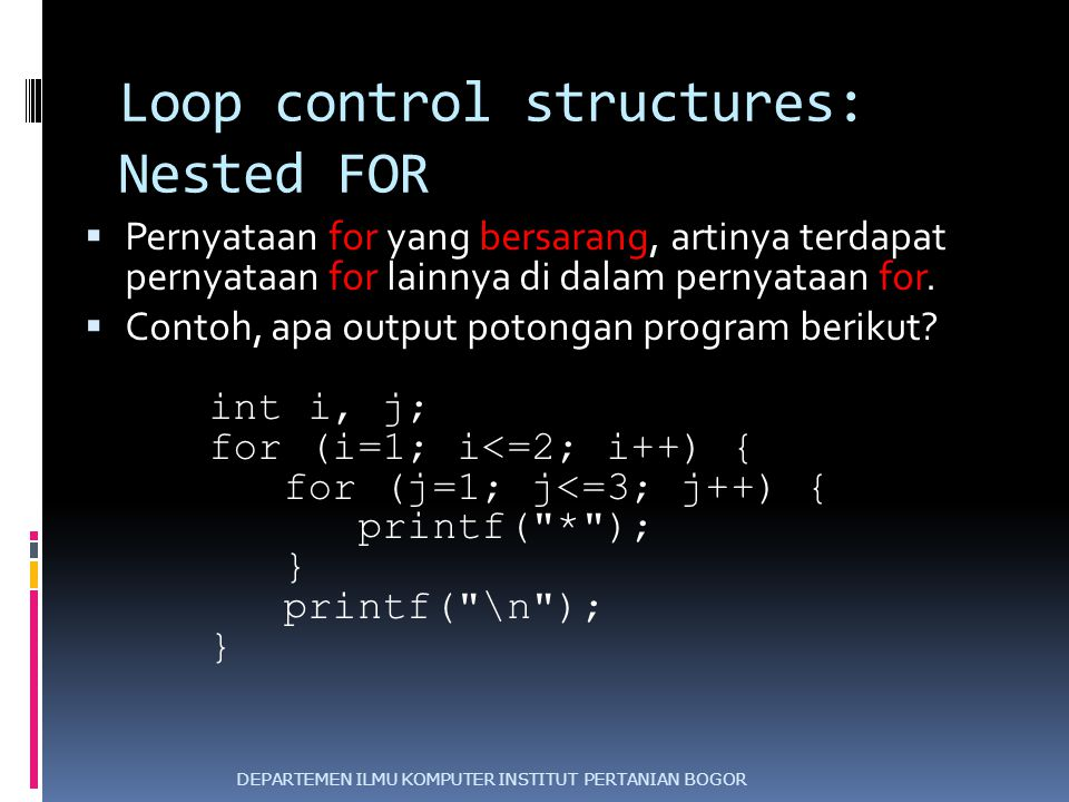 Loop control structures: Nested FOR