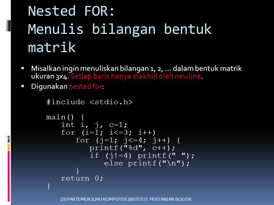 Nested FOR: Menulis bilangan bentuk matrik