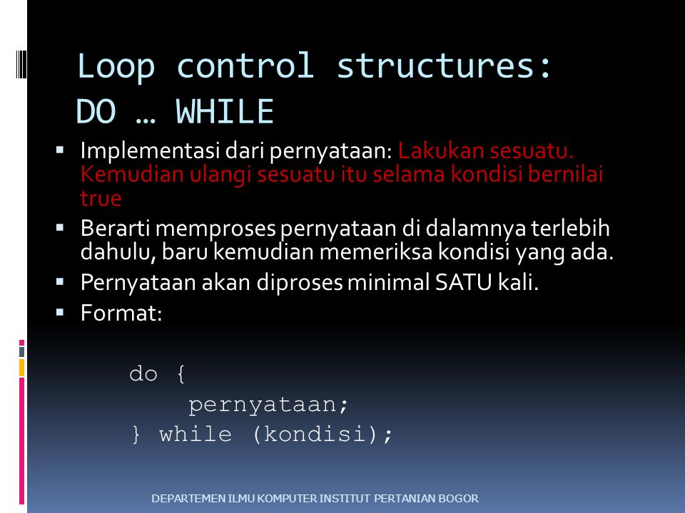 Loop control structures: DO … WHILE