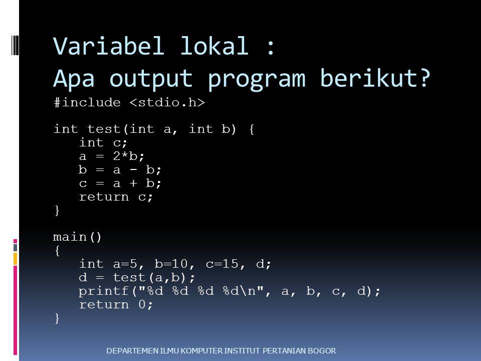 Variabel lokal : Apa output program berikut