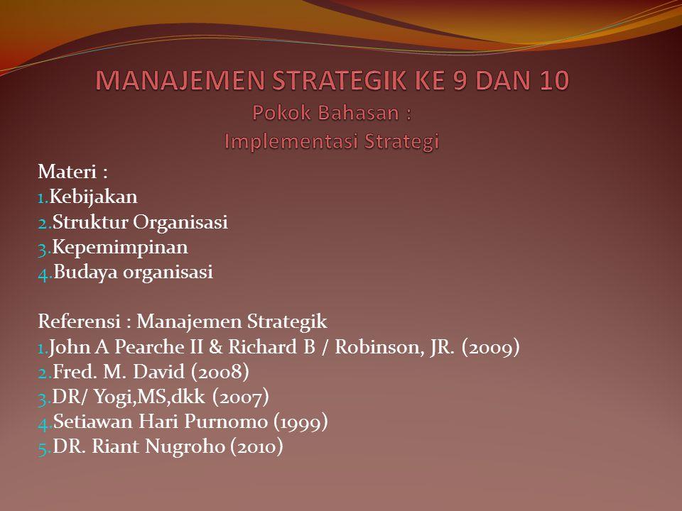 MANAJEMEN STRATEGIK KE 9 DAN 10 Pokok Bahasan : Implementasi Strategi