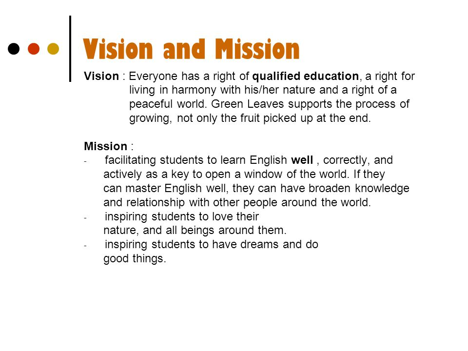 Vision and Mission Vision : Everyone has a right of qualified education, a right for. living in harmony with his/her nature and a right of a.