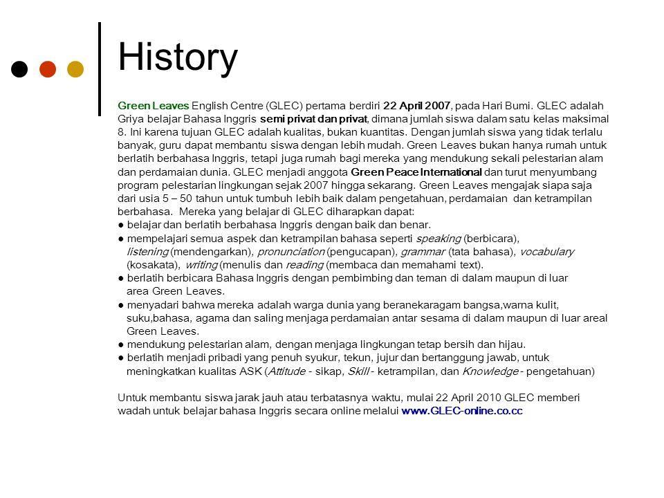 History Green Leaves English Centre (GLEC) pertama berdiri 22 April 2007, pada Hari Bumi. GLEC adalah.