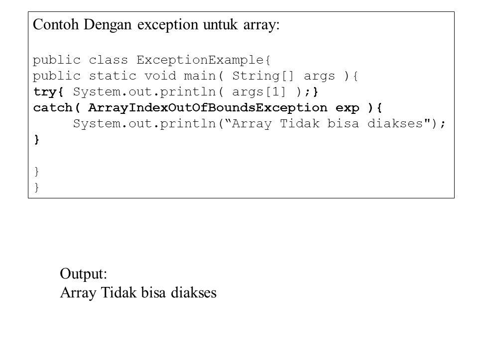 Contoh Dengan exception untuk array: