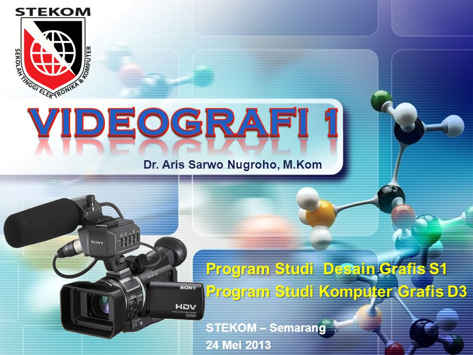 VIDEOGRAFI 1 VIDEOGRAFI 1 VIDEOGRAFI 1 Program Studi Desain Grafis S1