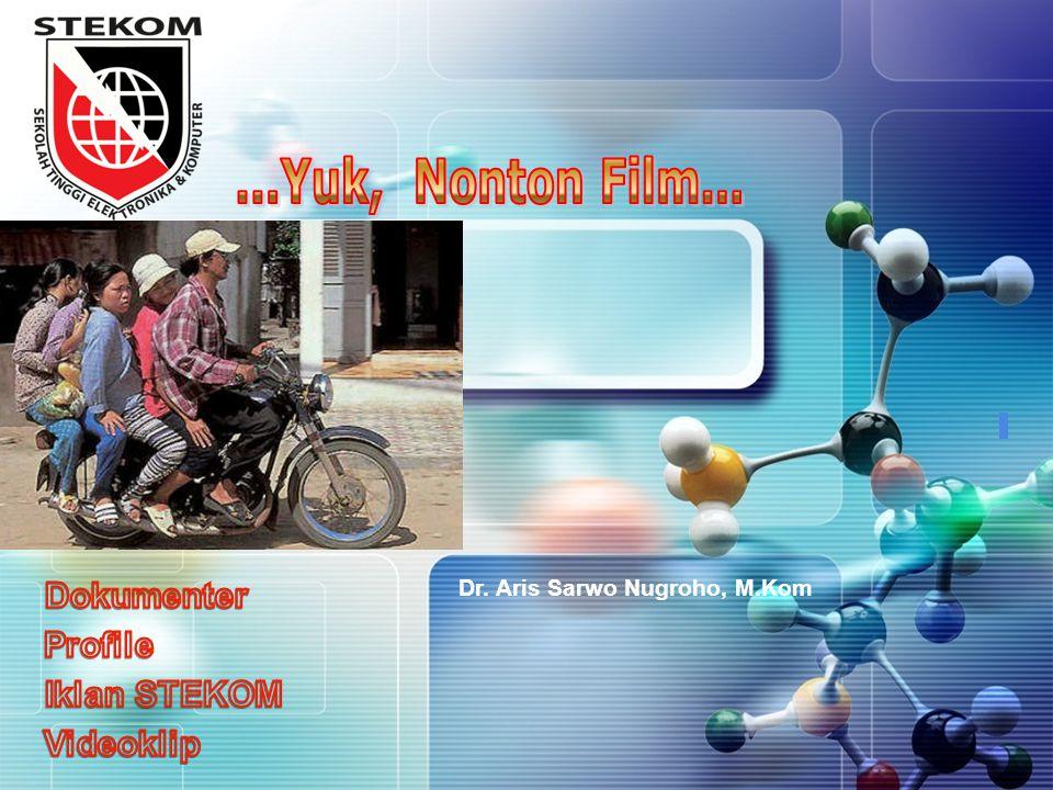 ...Yuk, Nonton Film… Dokumenter Profile Iklan STEKOM Videoklip