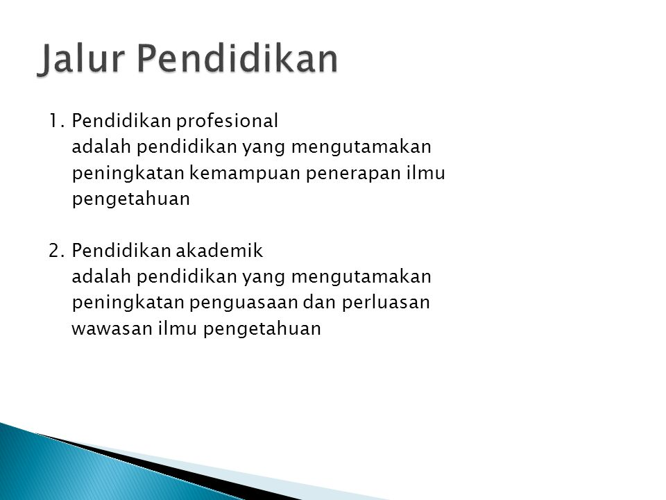 Jalur Pendidikan 1. Pendidikan profesional