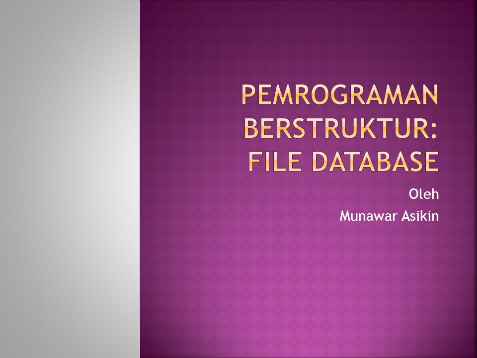 PEMROGRAMAN BERSTRUKTUR: File DATABASE