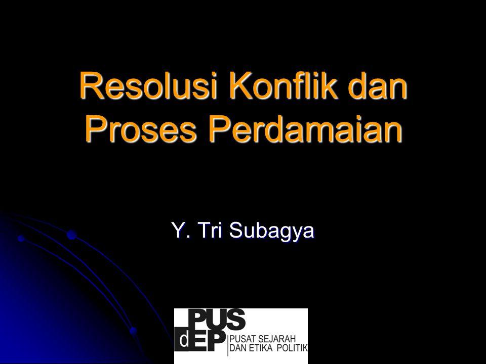 Resolusi Konflik dan Proses Perdamaian