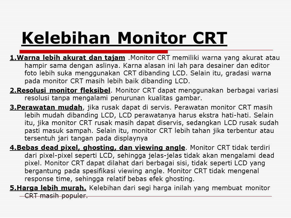 Kelebihan Monitor CRT