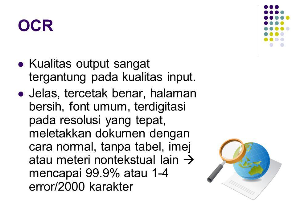 OCR Kualitas output sangat tergantung pada kualitas input.