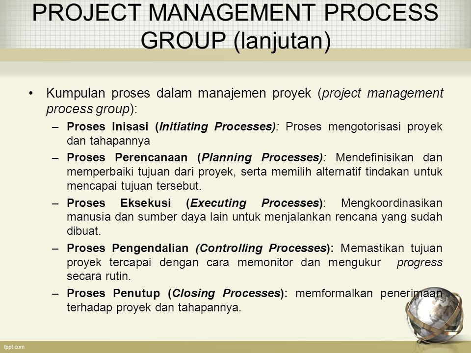 PROJECT MANAGEMENT PROCESS GROUP (lanjutan)