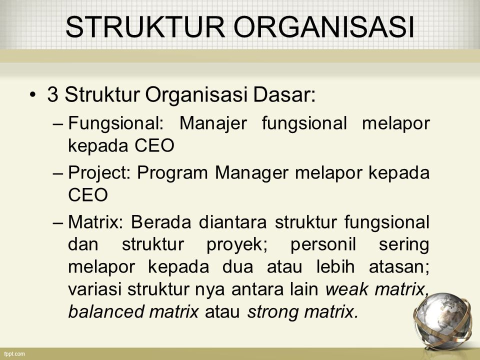 STRUKTUR ORGANISASI 3 Struktur Organisasi Dasar: